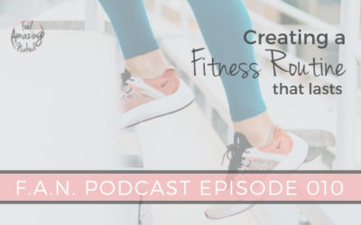 How to create a fitness routine that lasts
