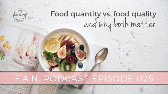 Food quality vs. food quantity and why both matter