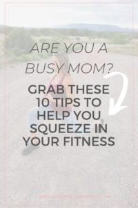 10 ways for busy women to squeeze in fitness