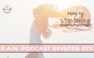 How To Stop Feeling Overwhelmed In Your Health