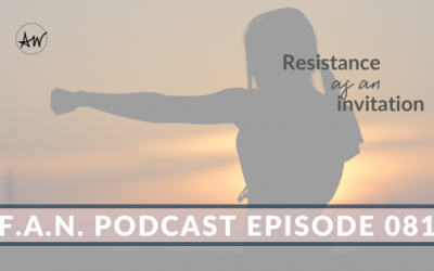 Resistance As An Invitation: 3 Steps To Overcoming Resistance