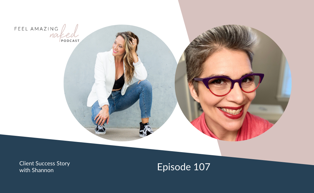 Client Success: Becoming the Woman I've Always Wanted to Be